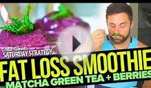 Fat Loss Smoothie Recipe With Matcha Green Tea and Berries